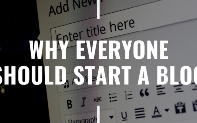 Should I Start a Blog?  Yes. Here's Why.