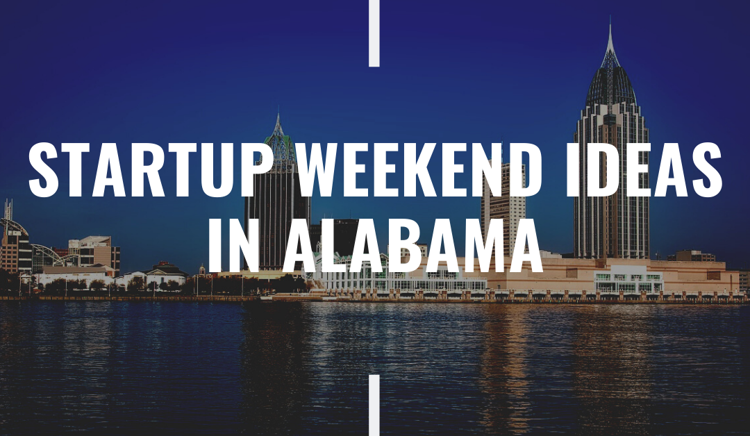 Startup Weekend Ideas in Alabama