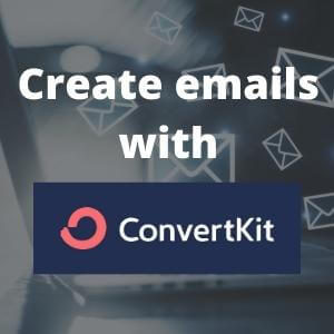 Create emails with ConvertKit