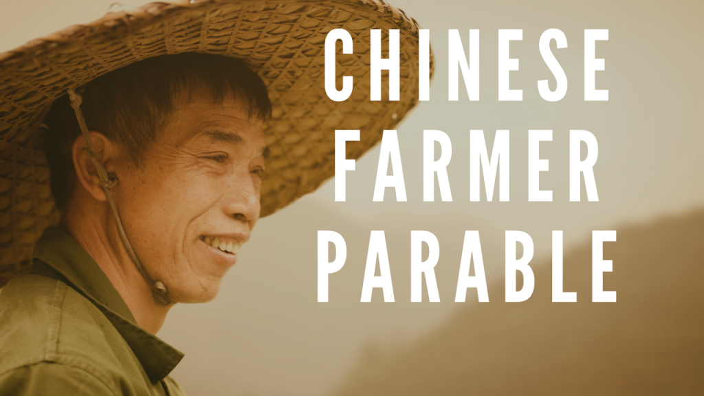 Chinese Farmer Parable & Living in the Present Moment